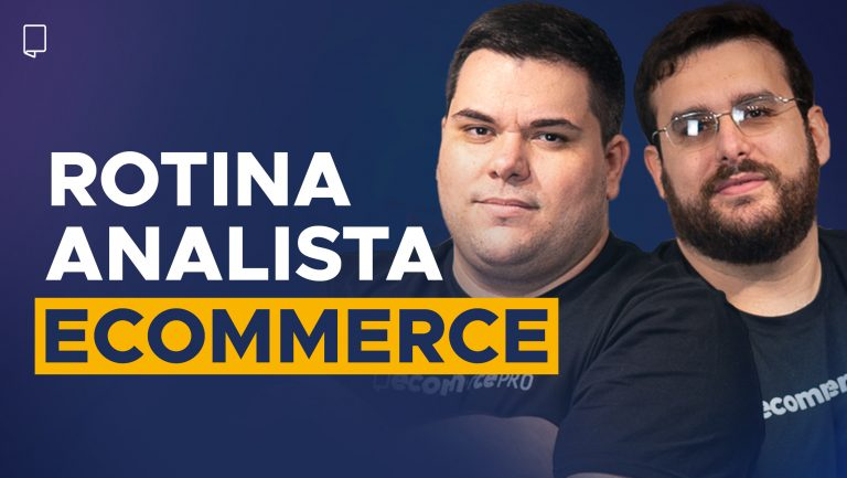 COMO É A ROTINA DO ANALISTA DE ECOMMERCE